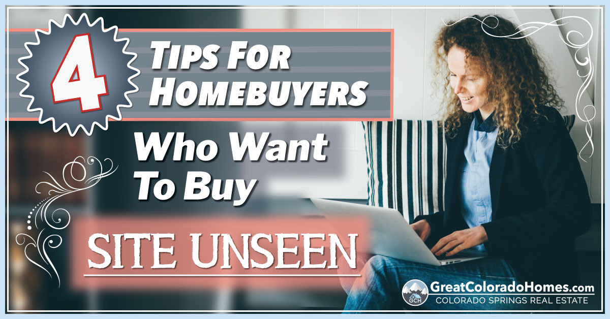 4 tips for homebuyers who want to buy sight unseen