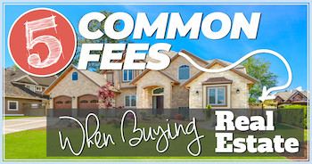 5 Most Common Fees When Buying a House