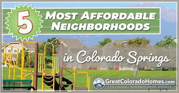 The 5 Most Affordable Neighborhoods in Colorado Springs