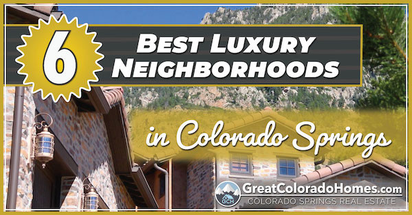 The 6 best Luxury Neighborhoods in Colorado Springs