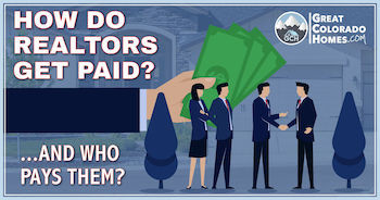 How Do Realtors Get Paid and Who Pays Them?