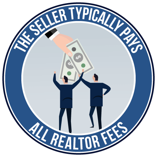 The Seller Typically Pays All Realtor Fees