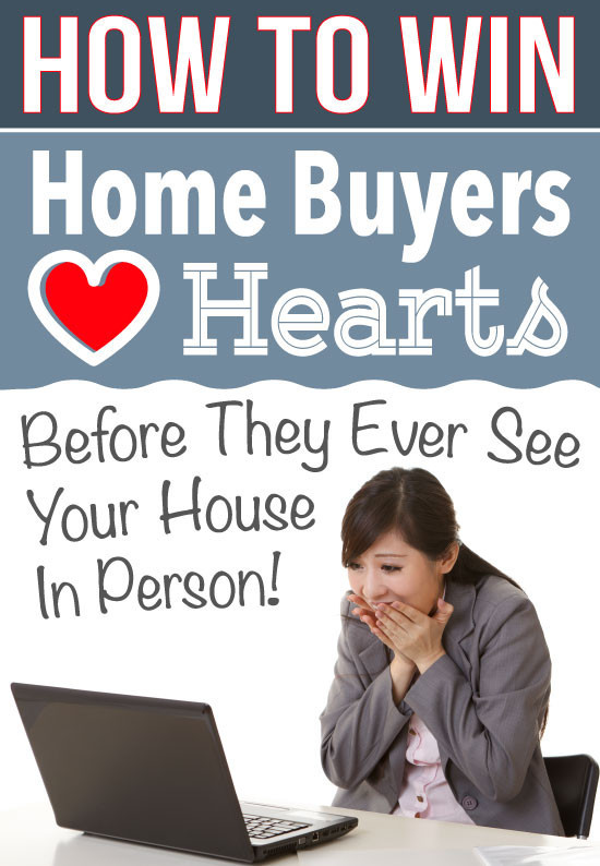 How To Win Home Buyers Heart Before They Ever See Your House in Person