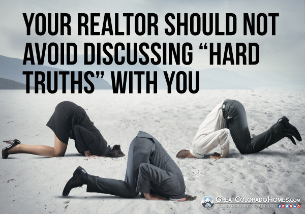 Your Realtor Should Not Avoid Discussing Hard Truths With You