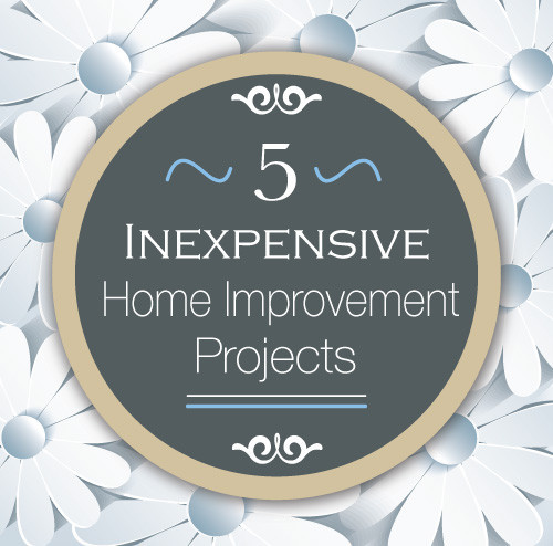 5 Inexpensive Home Improvment Projects