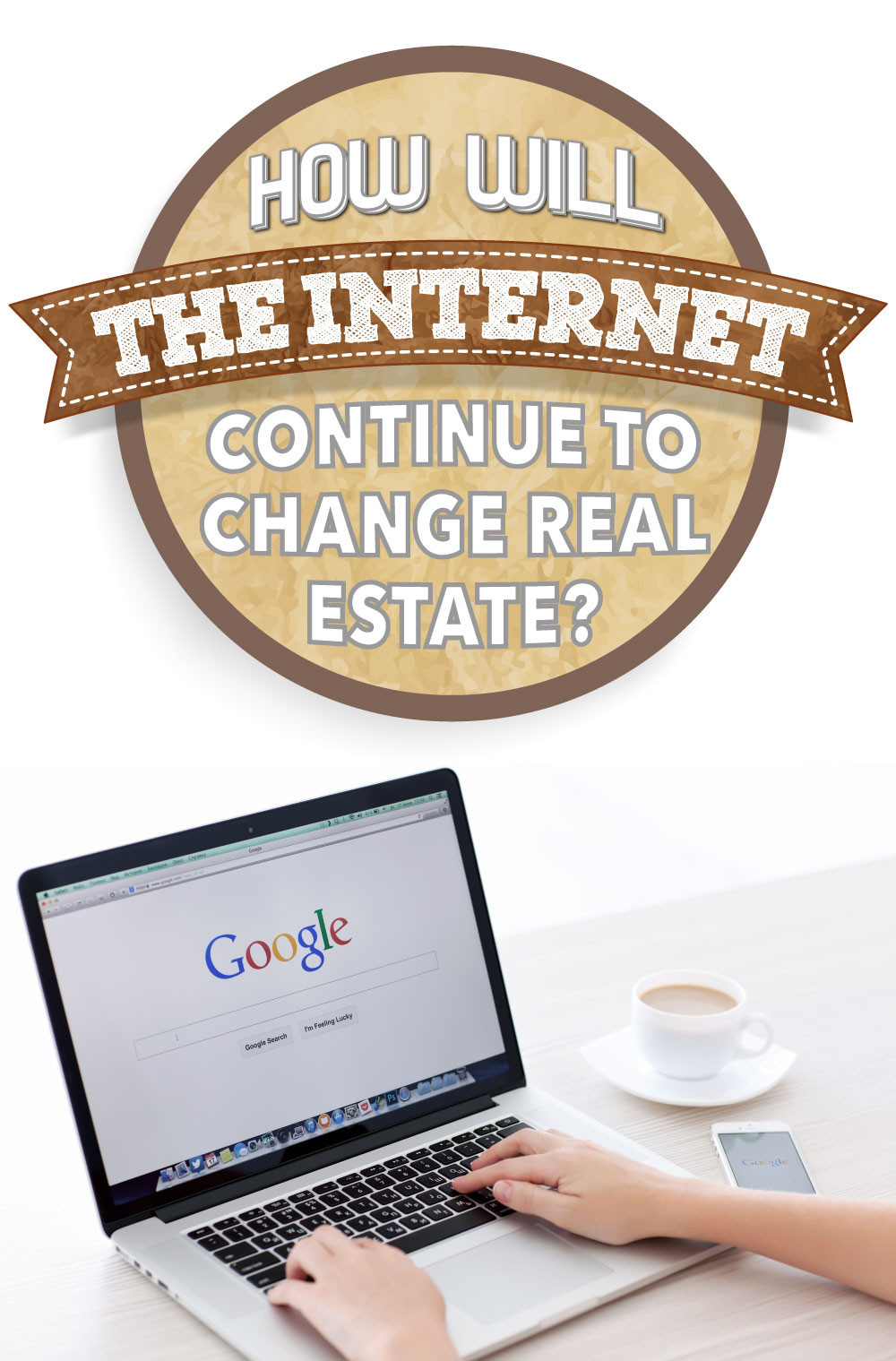 How Will The Internet Continue to Affect the Real Estate Industry?