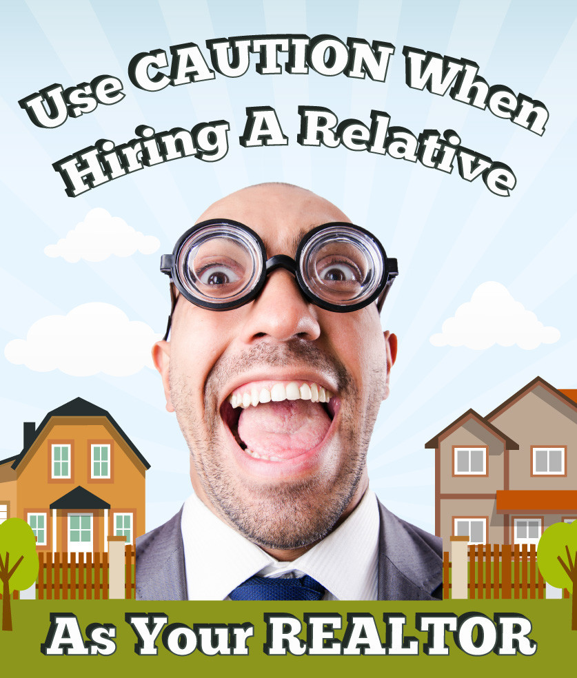 Hiring a Relative as you Realtor