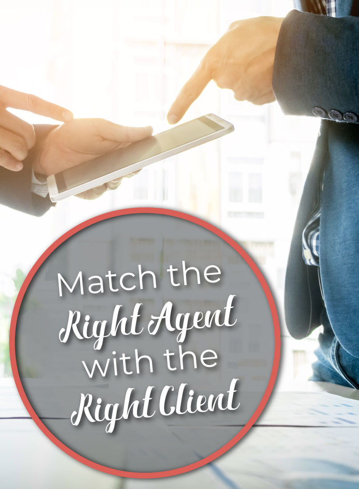 Match the right agent with the right client