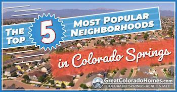 The 5 Most Popular Neighborhoods in Colorado Springs