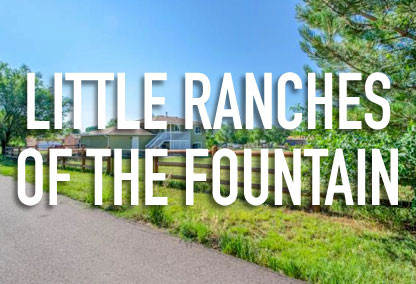 Little Ranches of the Fountain