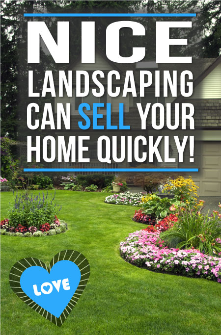 Nice Landscaping Can Sell Your House Fast