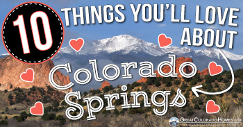 10 Reasons Why You'll Love Living in Colorado Springs