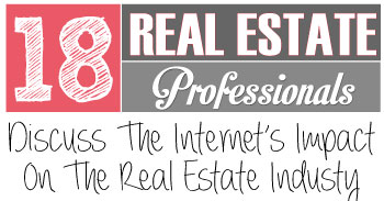 18 Real Estate Professionals Discuss The Internet's Influence on the Real Estate Industry