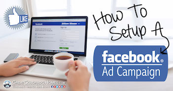 How To Setup A Facebook Ad Champaign for Realtors
