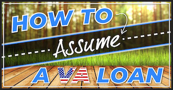 How To Assume A VA Home Mortgage Loan